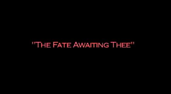 The Fate Awaiting Thee